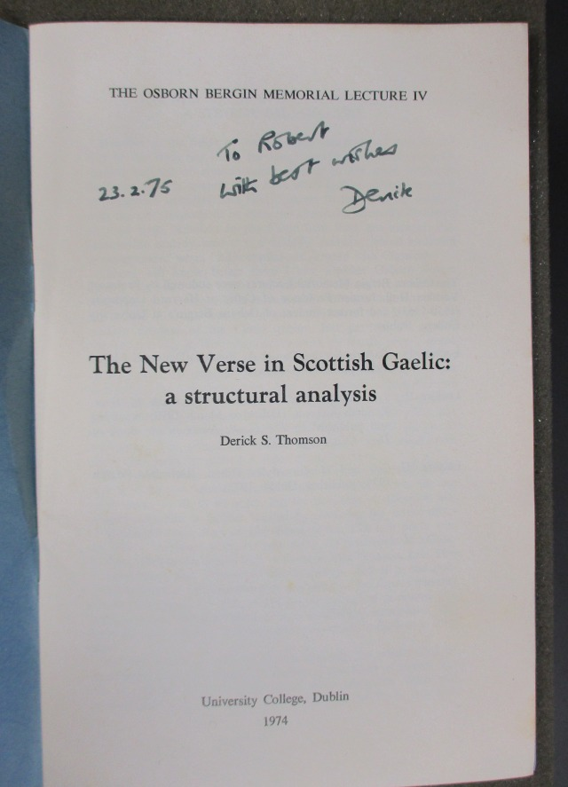 Derick S. Thomson's 'The new verse in Scottish Gaelic : a structural analysis (University College, Dublin, 1974), gifted to R.L. Thomson by the author.